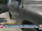Man finds truck covered with offensive slurs