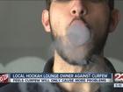 Hookah lounge responds to curfew talk