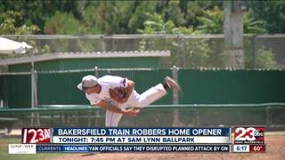 Bakersfield Train Robbers home opener tonight