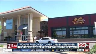 Stranger follows lady leaving Valley Plaza Mall