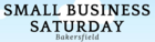 Small Business Saturday events in Bakersfield